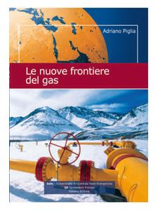 Adriano Piglia - Le nuove frontiere del gas