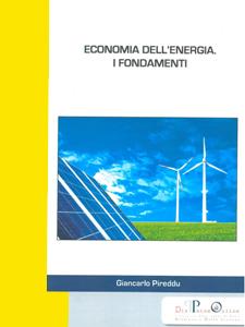 Giancarlo Pireddu - Economia dell'energia. I fondamenti