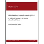 Politica estera e sicurezza energetica - Matteo Verda