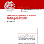The European Commission vs. Gazprom: An Issue of Fair Competition or a Foreign Policy Quarrel? - Nicolò Sartori