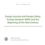 Energy security and Foreign Policy. Europe between WWII and the Beginning of the New Century
