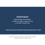 Fossil Future. World Energy Consumption and the European Energy Security in the next twenty years