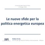 Slides - Le nuove sfide per la politica energetica europea