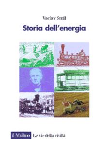 Vaclav Smil - Storia dell'energia
