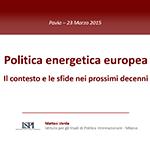 Politica energetica europea: il contesto e le sfide dei prossimi decenni