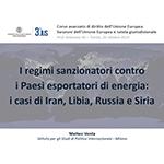 I regimi sanzionatori contro i Paesi esportatori di energia: i casi di Iran, Libia, Russia e Siria